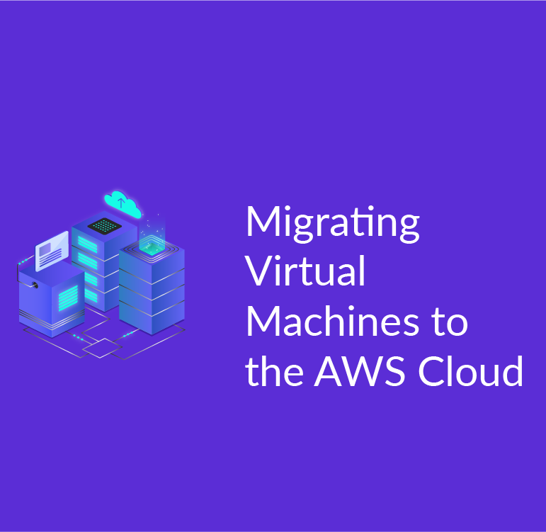 Migrating Virtual Machines to the AWS Cloud