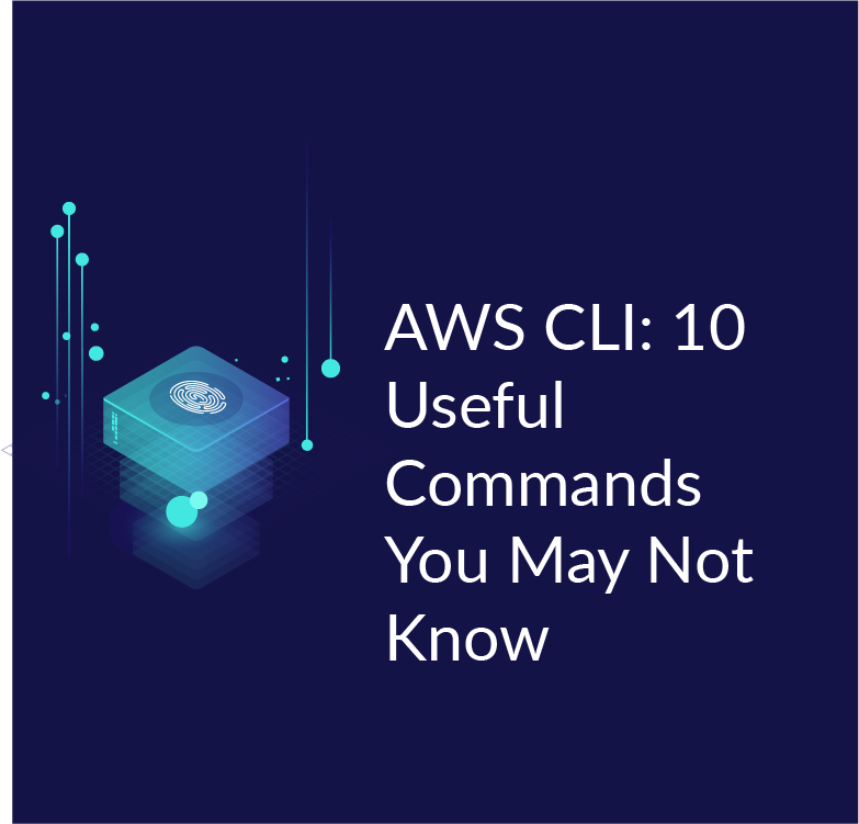 AWS CLI: 10 Useful Commands You May Not Know | Cloud Academy