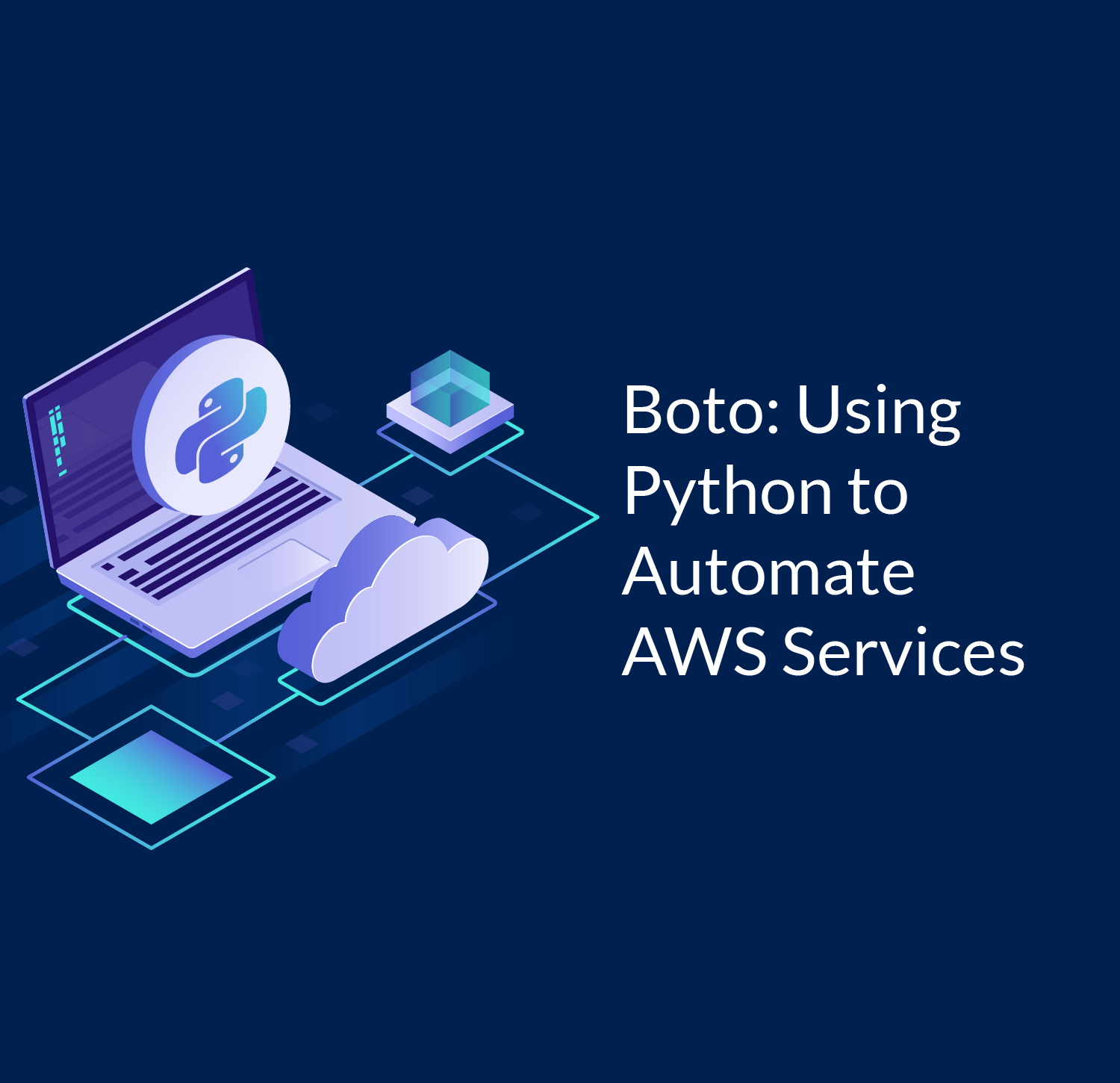 Boto: Using Python to Automate AWS services