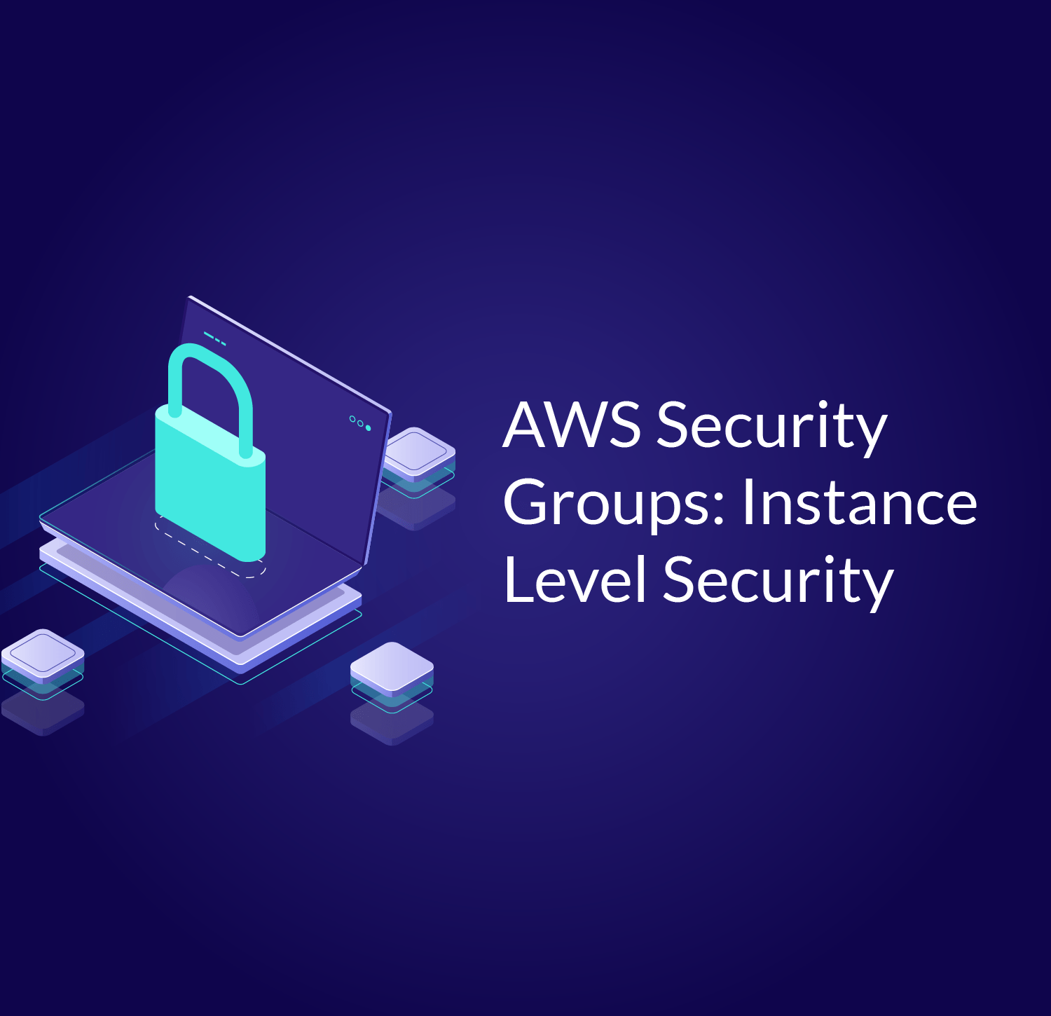 AWS Security Groups: Instance Level Security