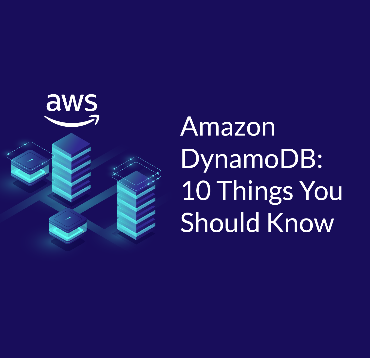 Amazon DynamoDB: what it is and what you really should know