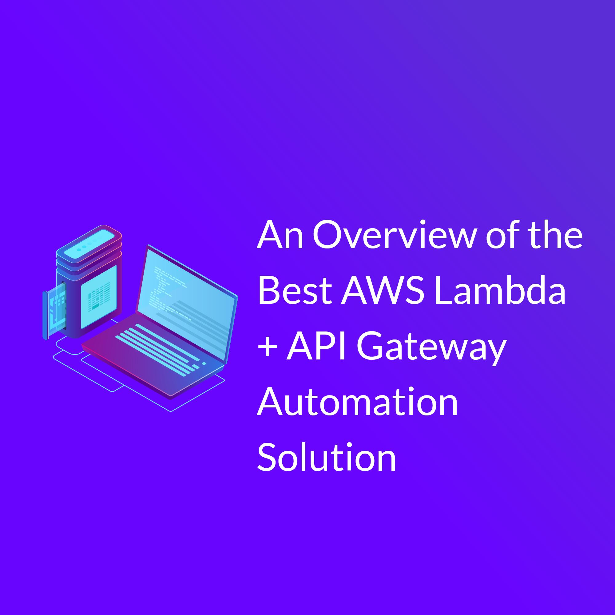 The Serverless Framework: AWS Lambda + API Gateway