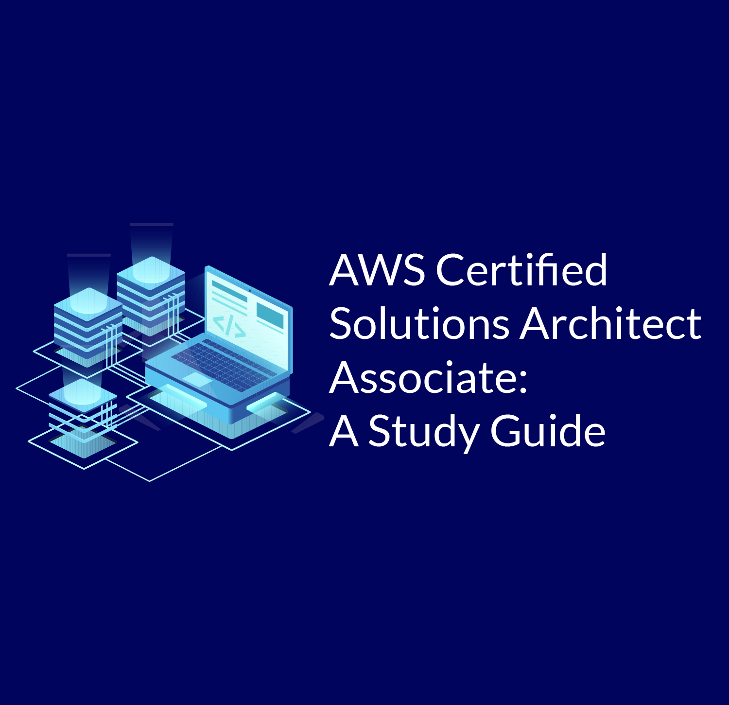 A complete AWS certified Solutions Architect associate study