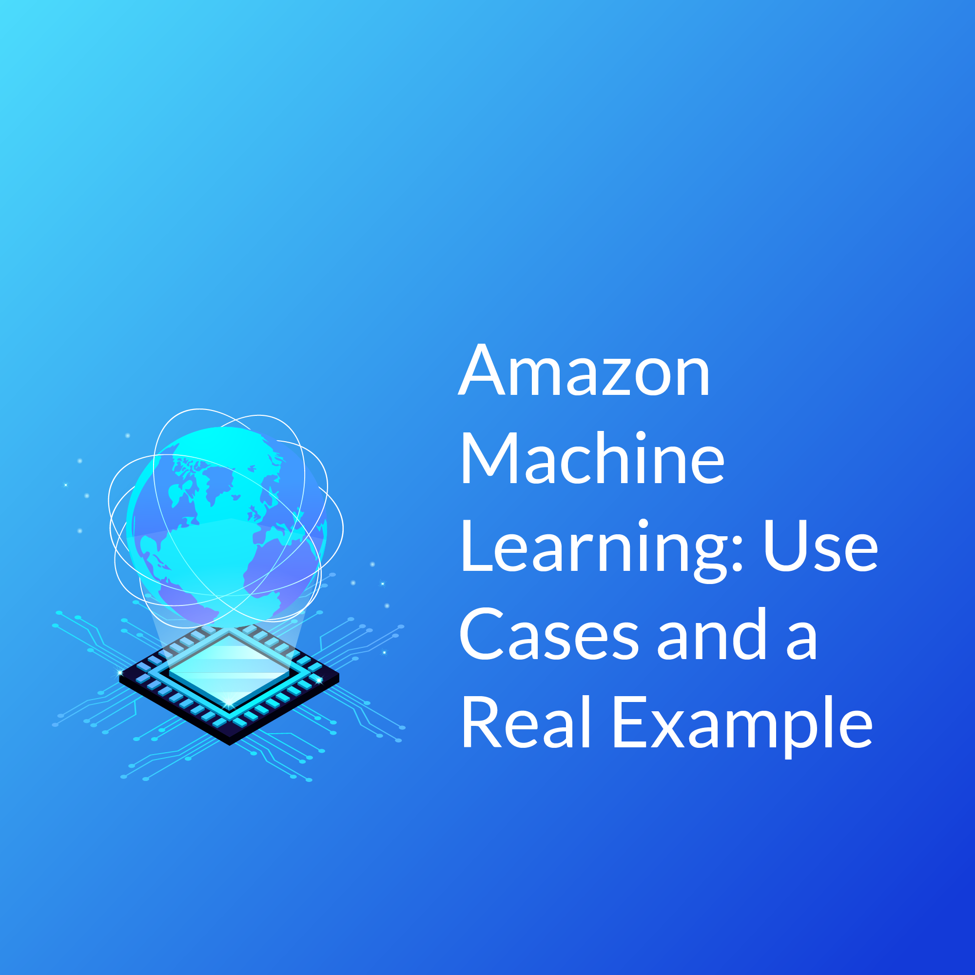 Amazon Machine Learning: Use Cases & Examples | Cloud Academy
