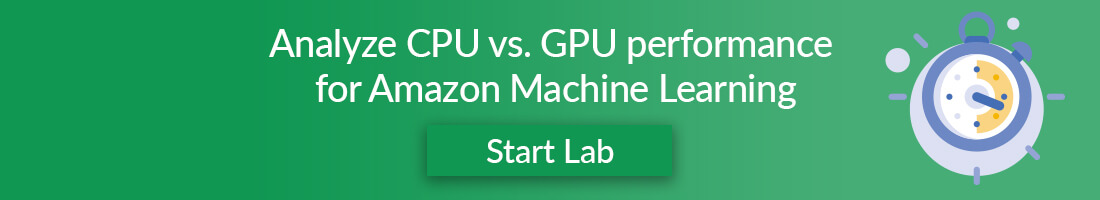 Analyze CPU vs. GPU performance for Amazon Machine Learning - Start Lab