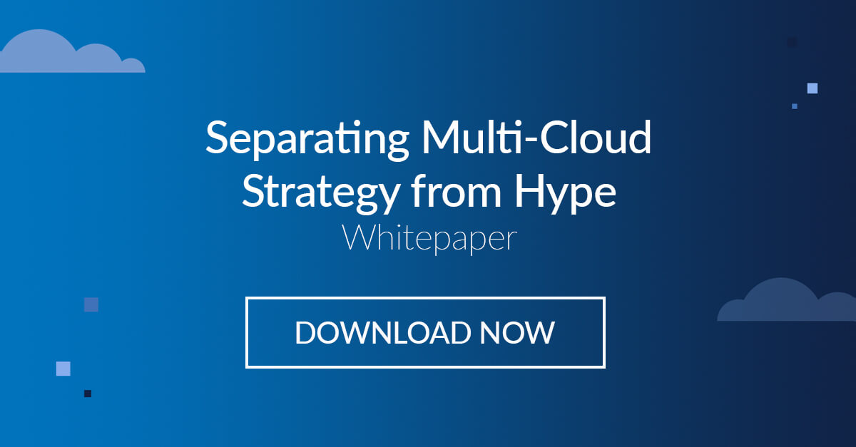 Discover the best approach for your multi-cloud strategy in our new whitepaper.