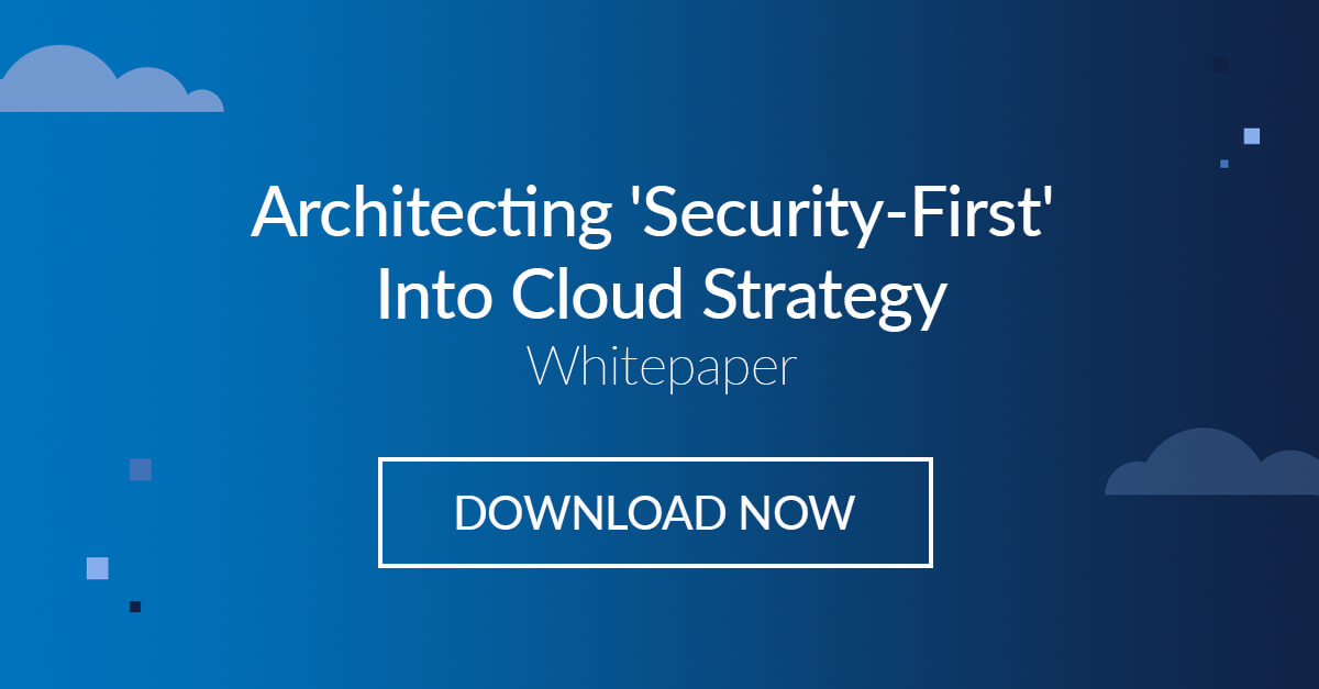 Architecting Security-First Into Cloud Strategy Whitepaper