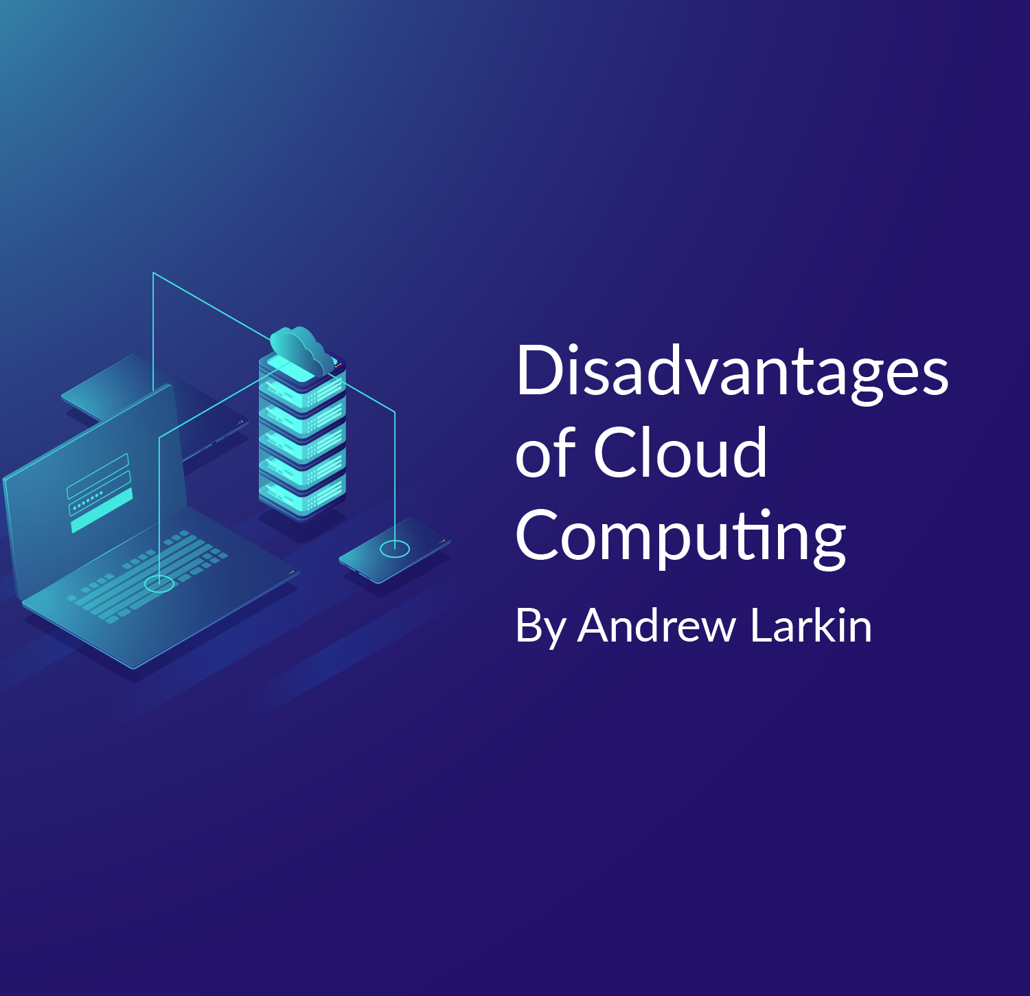 Disadvantages of Cloud Computing - Cloud Academy Blog