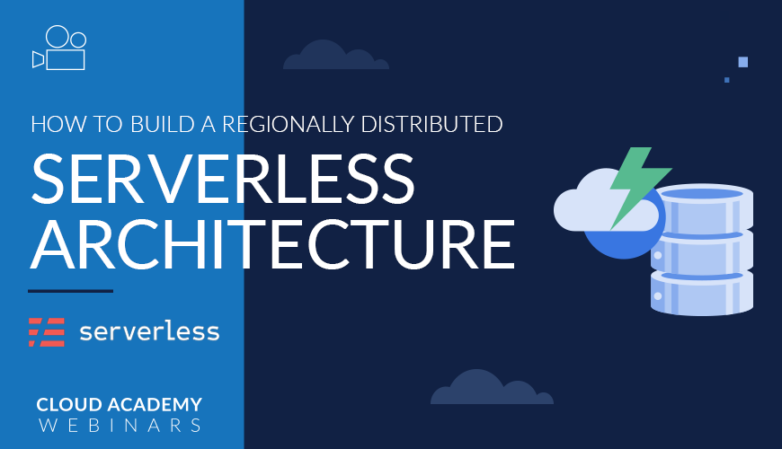 Webinar-Build-Regionally-Distributed-Serverless-Architecture