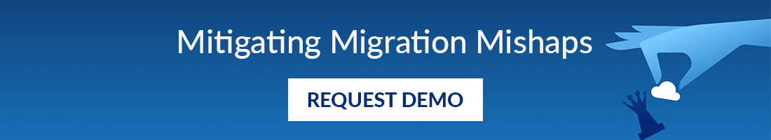 Mitigating Migration Mishaps - Request Demo