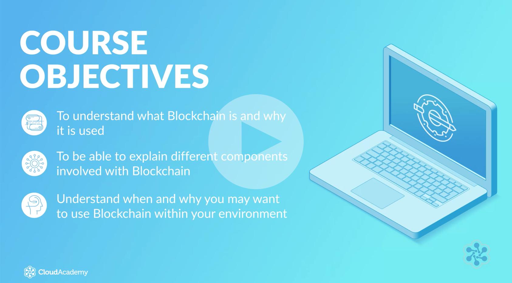 Cloud Academy Intro to Blockchain Technology