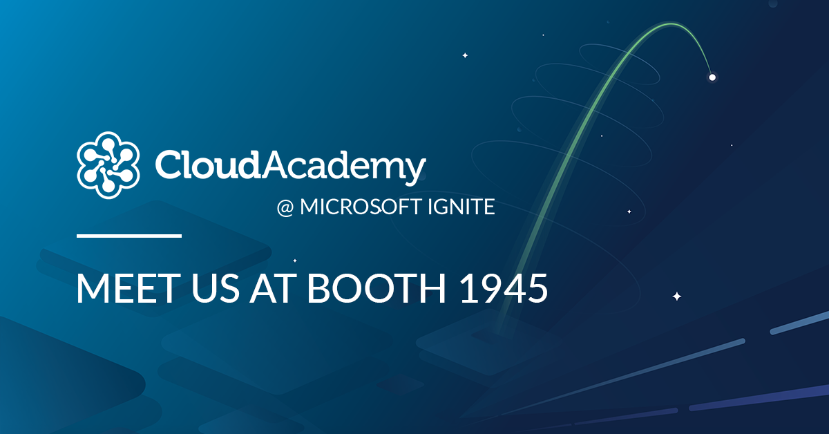 Cloud Academy at Microsoft Ignite at booth 1945