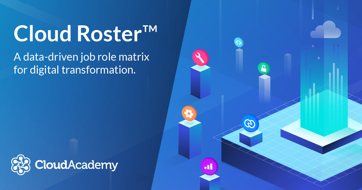 cloud roster the job role matrix from cloud academy