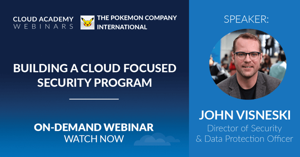 Talking Security with Pokemon Leadership: Building a Cloud-Focused Security Program