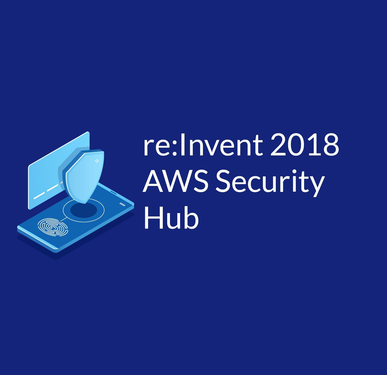 New Security & Compliance Service: AWS Security Hub - Cloud Academy