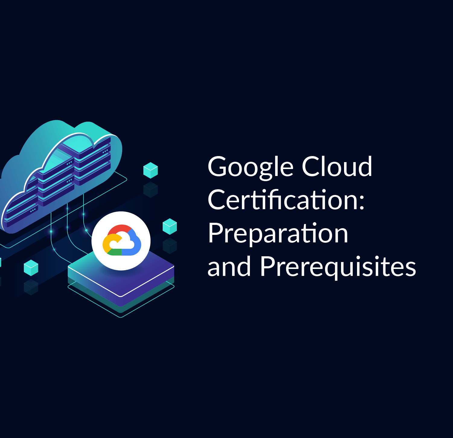 Google Cloud Certification Preparation And Prerequisites