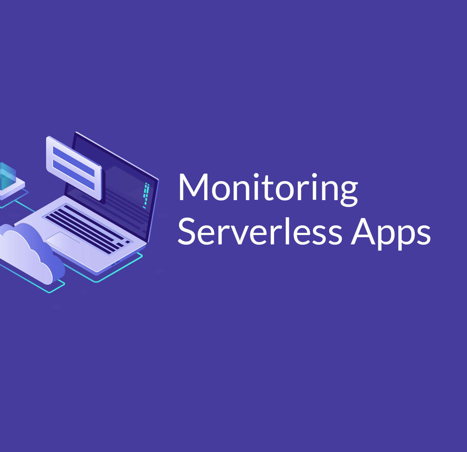 Introduction to Monitoring Serverless Applications - Cloud