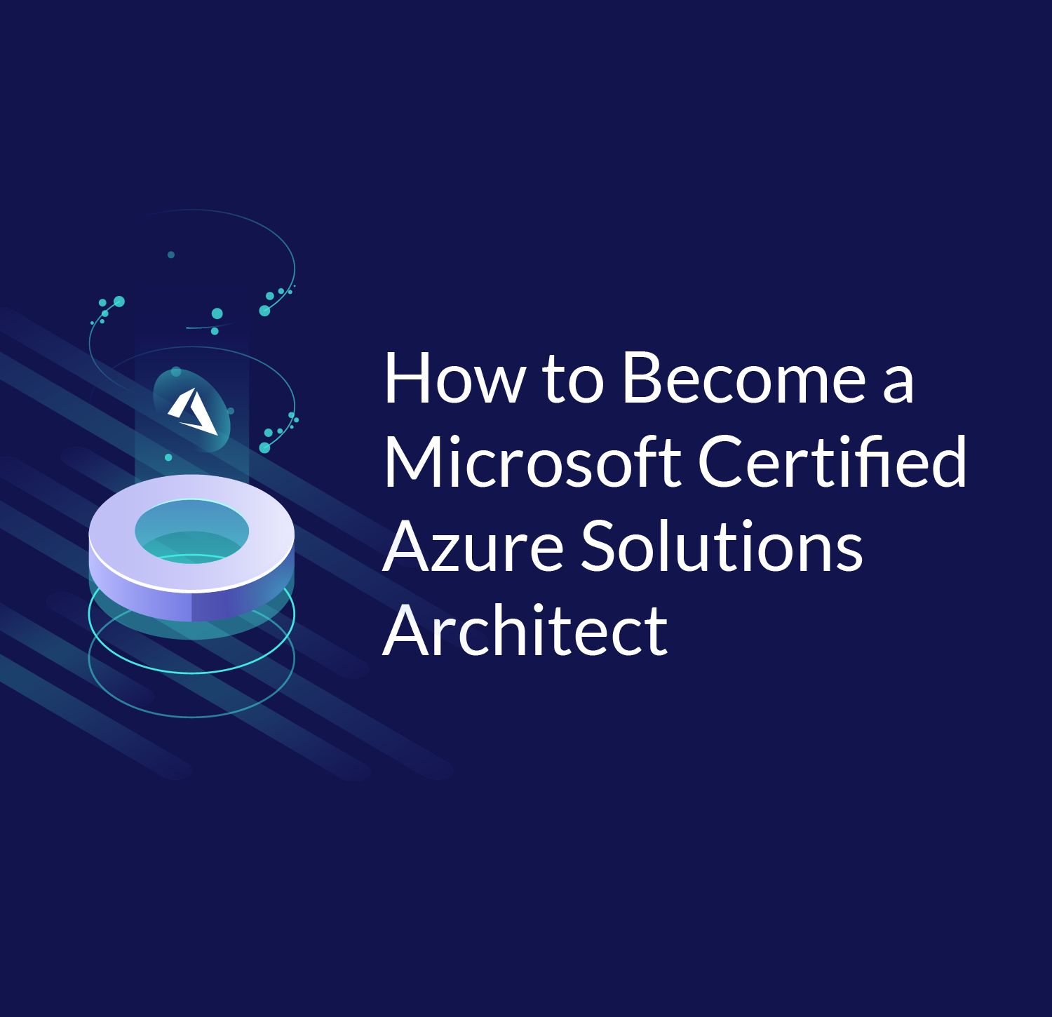 How To Become A Microsoft Certified Azure Solutions Architect Cloud Academy