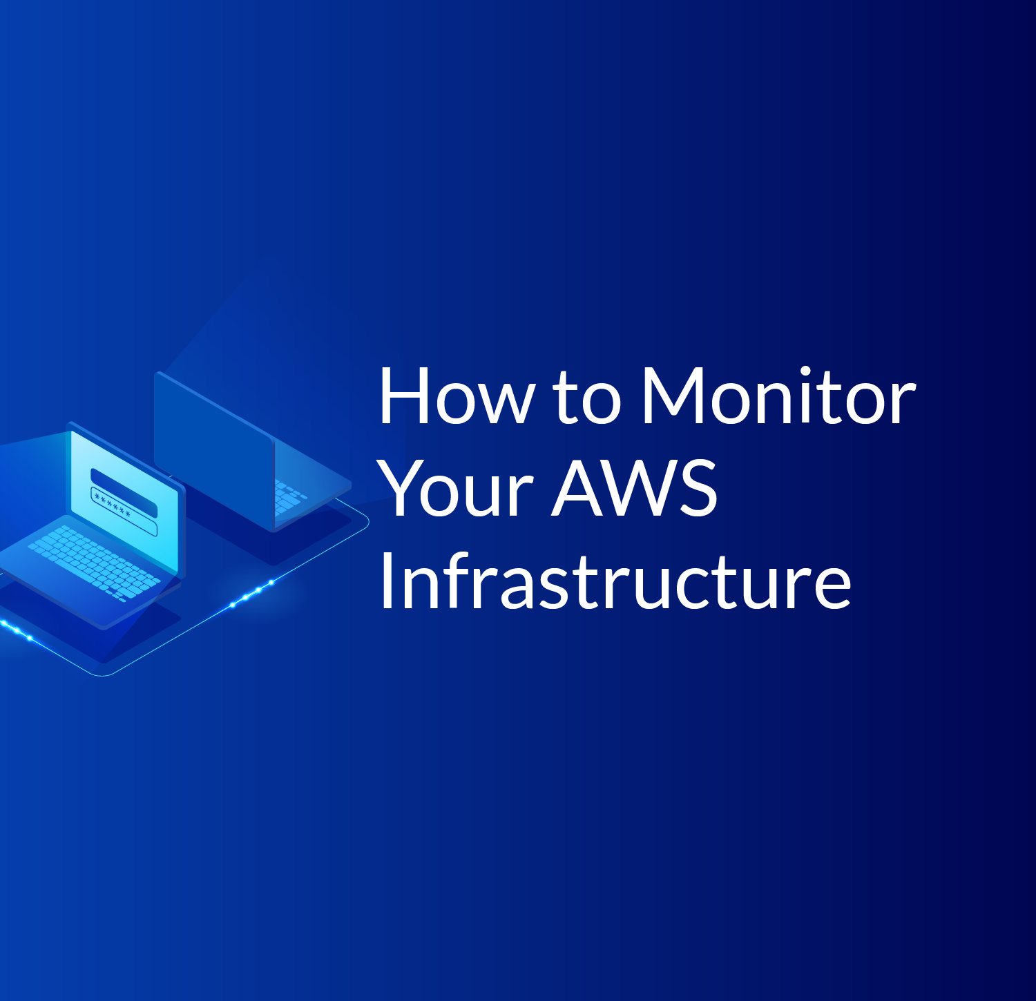 How to Monitor Your AWS Infrastructure - Cloud Academy