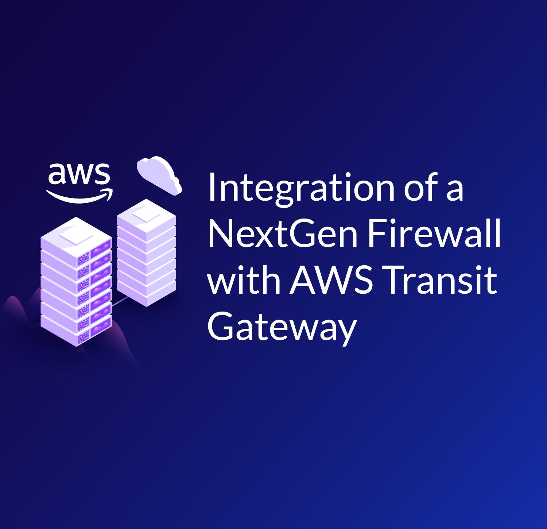 Aviatrix Integration of a NextGen Firewall in AWS Transit Gateway