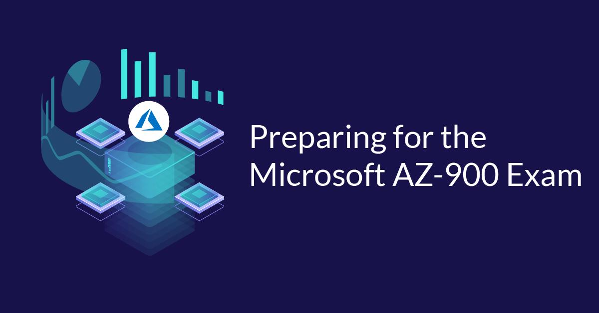 Preparing for the Microsoft AZ-900 Exam