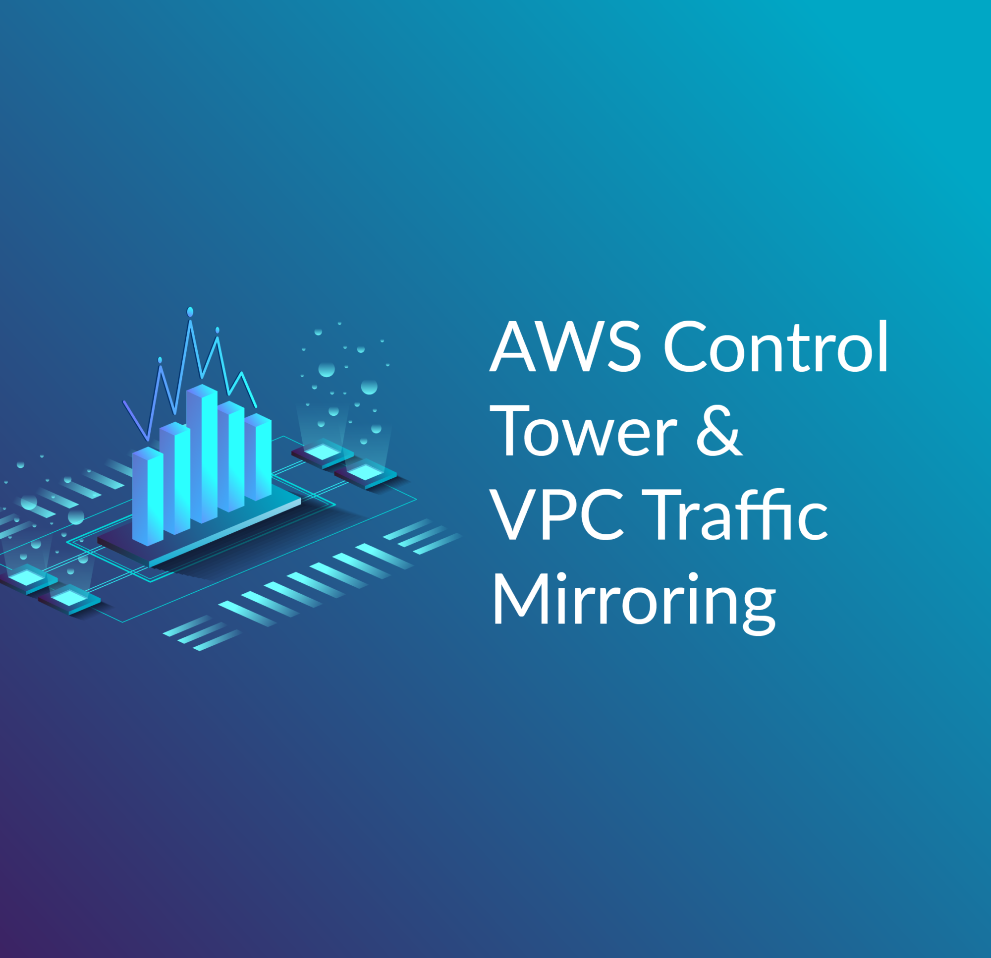 AWS Control Tower & VPC Traffic Mirroring - Cloud Academy
