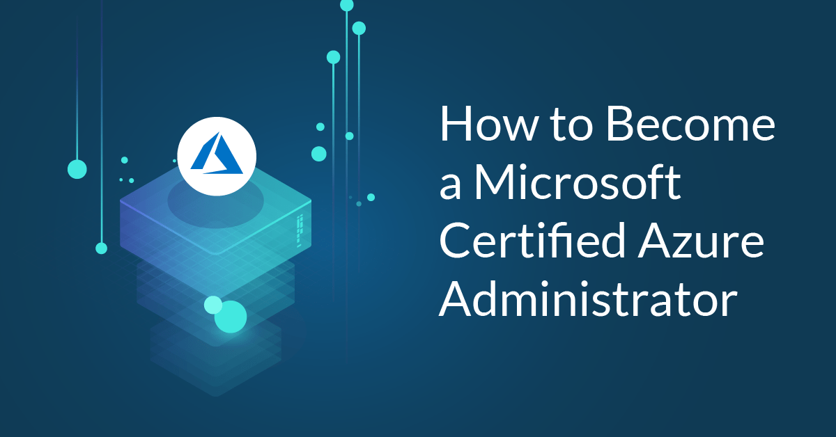 How to become a Microsoft Certified Azure Administrator