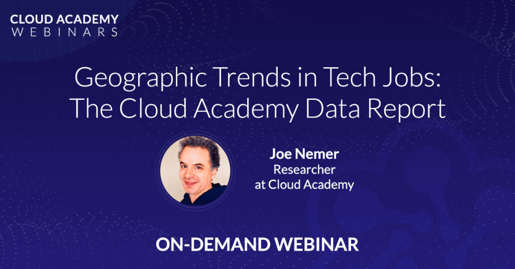 Geographic Trends in Tech Jobs: The Cloud Academy Data Report