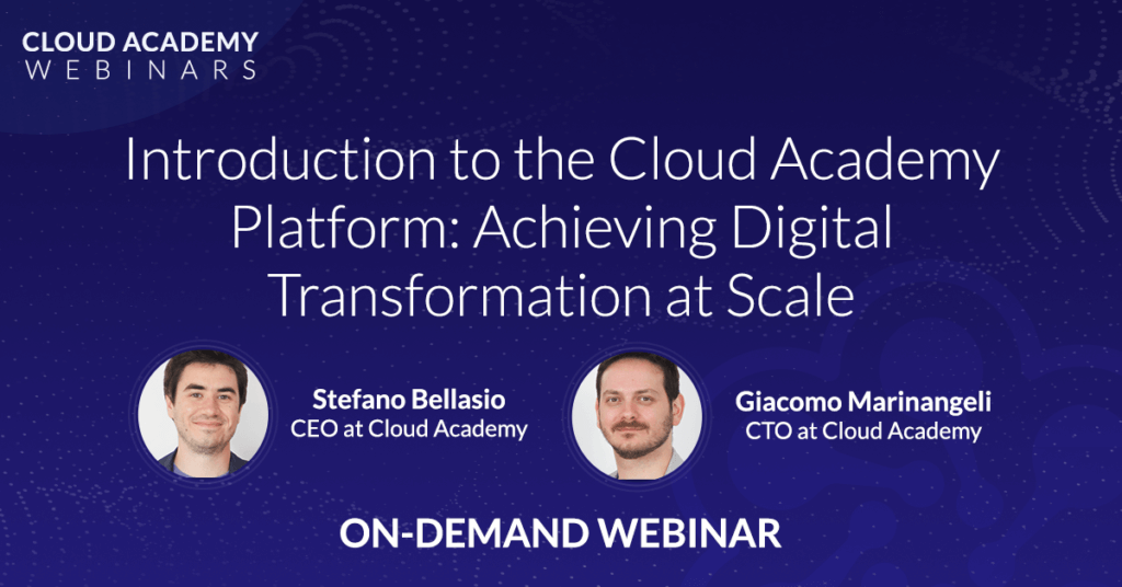 Introduction to the Cloud Academy Platform: Achieving Digital Transformation at Scale