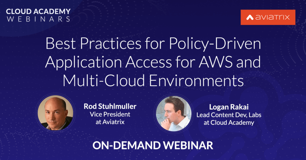 Best Practices for Policy-Driven Application Access for AWS and Multi-Cloud Environments