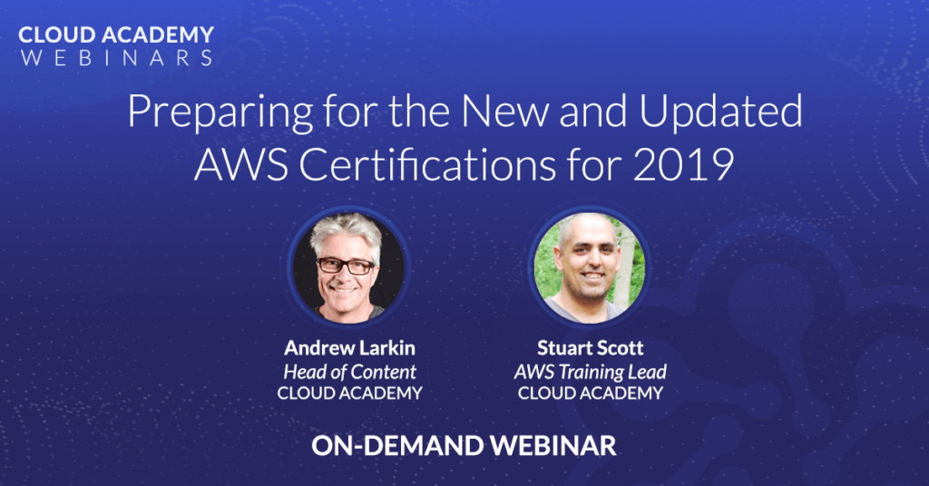 Preparing for the New and Updated AWS Certifications for 2019