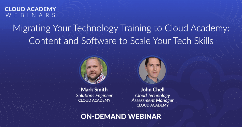 Migrating Your Technology Training to Cloud Academy: Content and Software to Scale Your Tech Skills