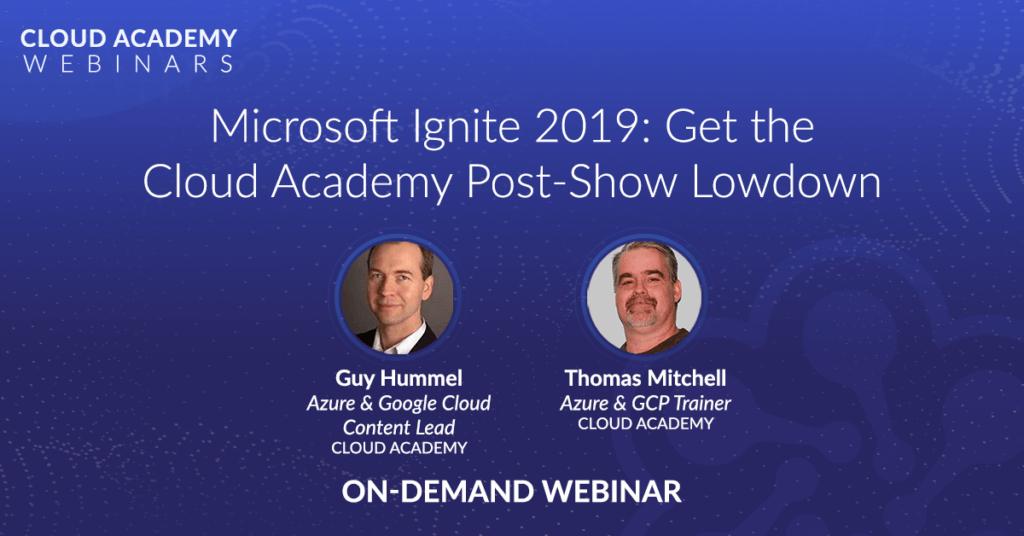 Microsoft Ignite 2019: Get the Cloud Academy Post-Show Lowdown