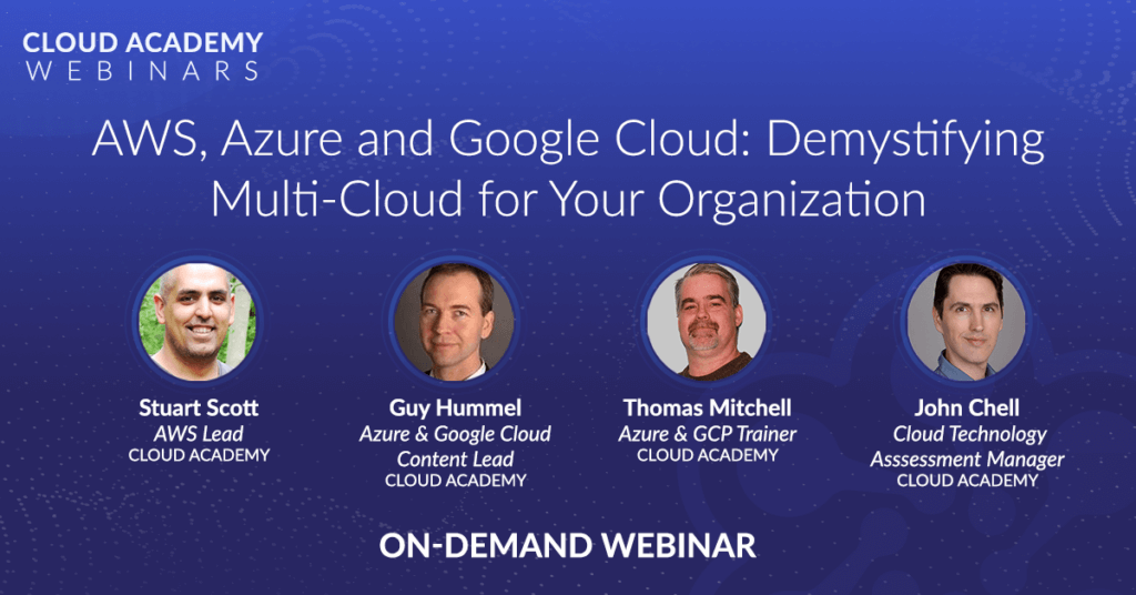 AWS, Azure, and Google Cloud: Demystifying Multi-Cloud for Your Organization