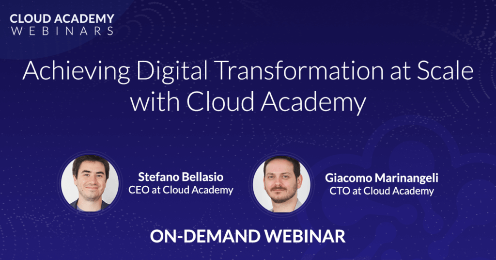Achieving Digital Transformation at Scale with Cloud Academy