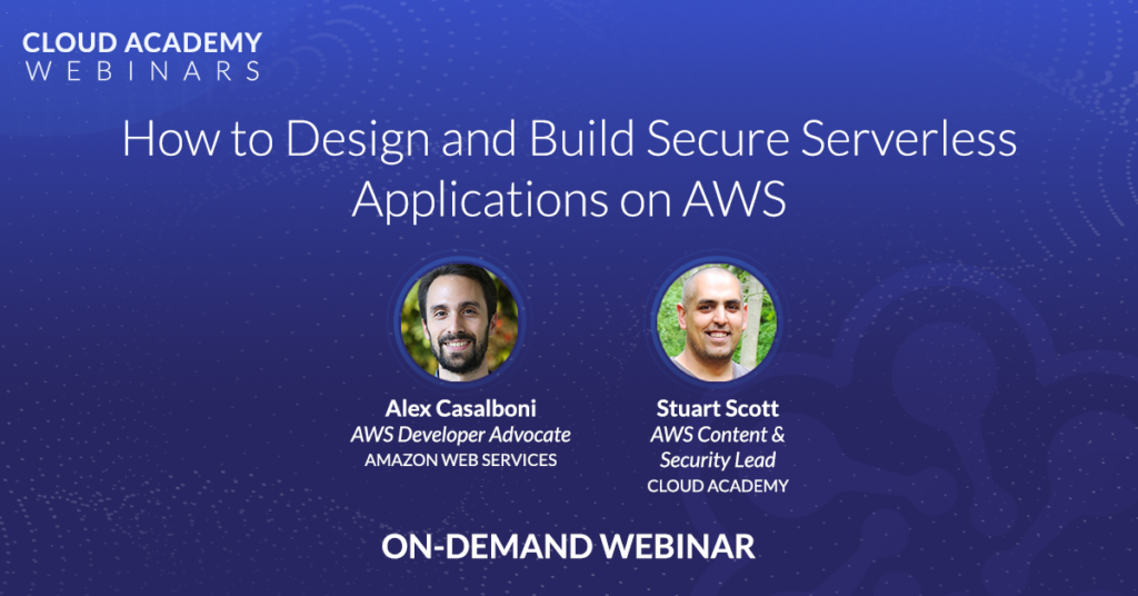 How to Design and Build Secure Serverless Applications on AWS