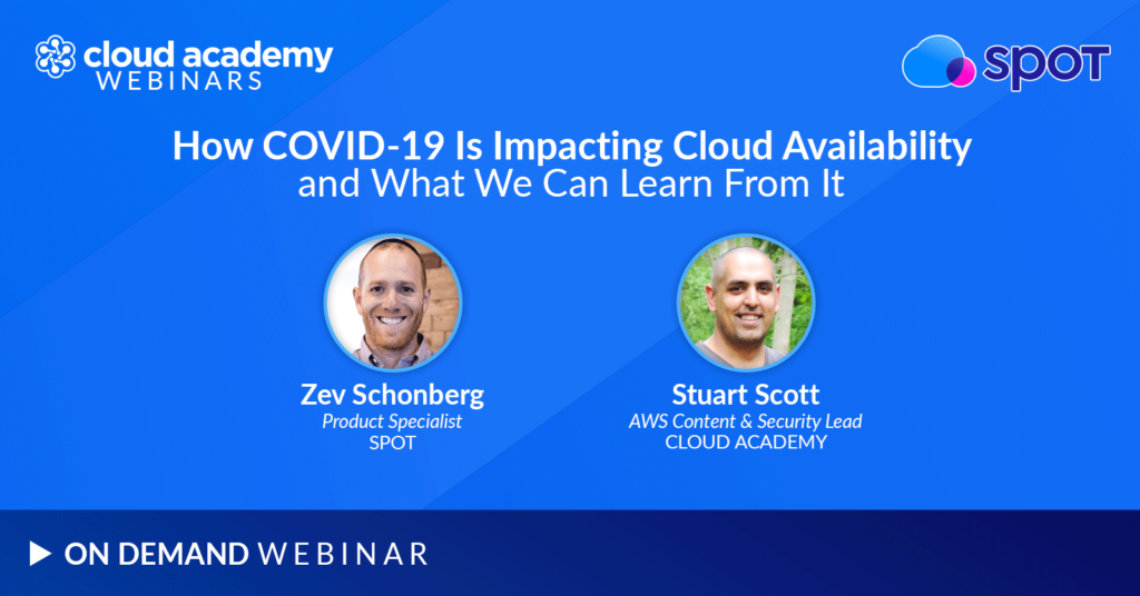 How COVID-19 is Impacting Cloud Availability, and What We Can Learn From It