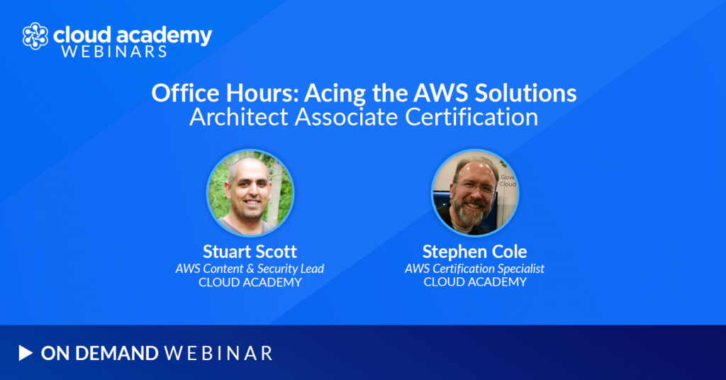 Office Hours: Acing the AWS Solutions Architect Associate Certification