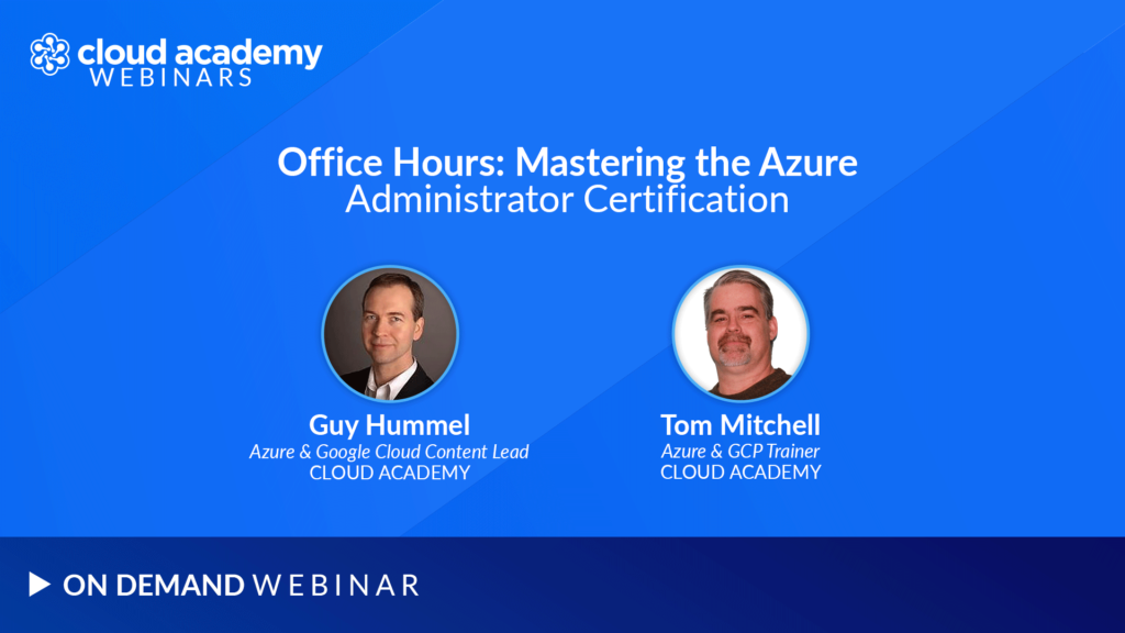 Office Hours: Mastering the Azure Administrator Certification