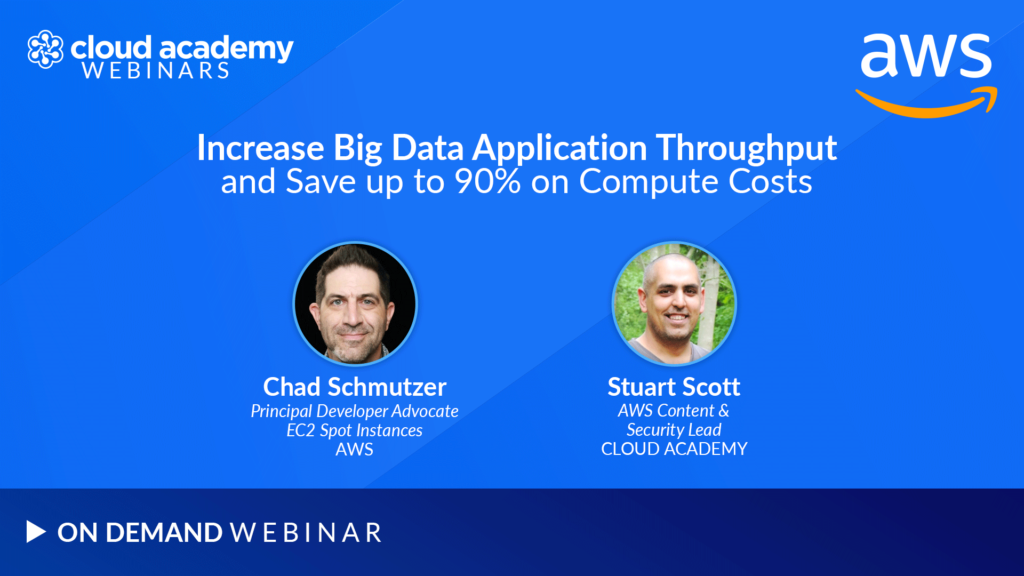 Increase Big Data Application Throughput and Save up to 90% on Compute Costs