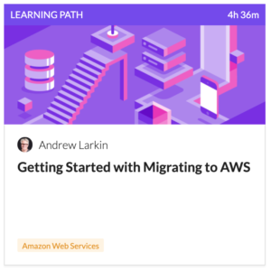 Migrating to AWS Learning Path