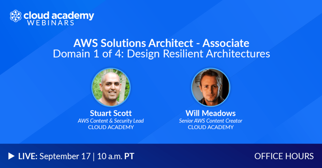 Office Hours: AWS Solutions Architect - Associate | Domain 1 of 4: Design Resilient Architectures