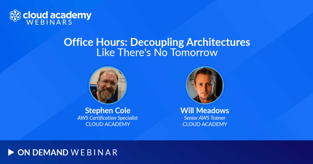 Office Hours: Decoupling Architectures Like There's No Tomorrow