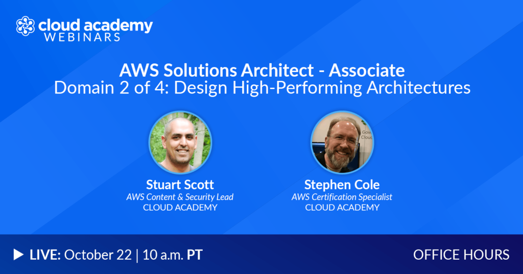 Office Hours: AWS Solutions Architect - Associate   Domain 2 of 4: Design High-Performing Architectures