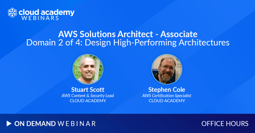 Office Hours: AWS Solutions Architect - Associate | Domain 2 of 4: Design High-Performing Architectures