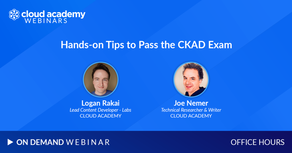 Office Hours | Hands-on Tips to Pass the CKAD Exam