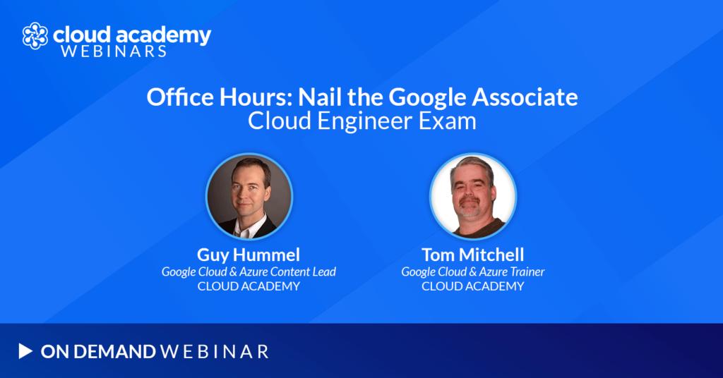 Office Hours: Nail the Google Associate Cloud Engineer Exam