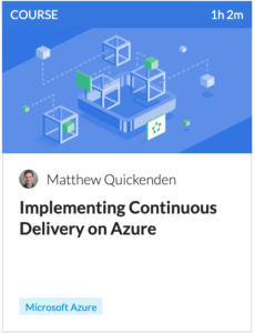 Implementing Continuous Delivery on Azure