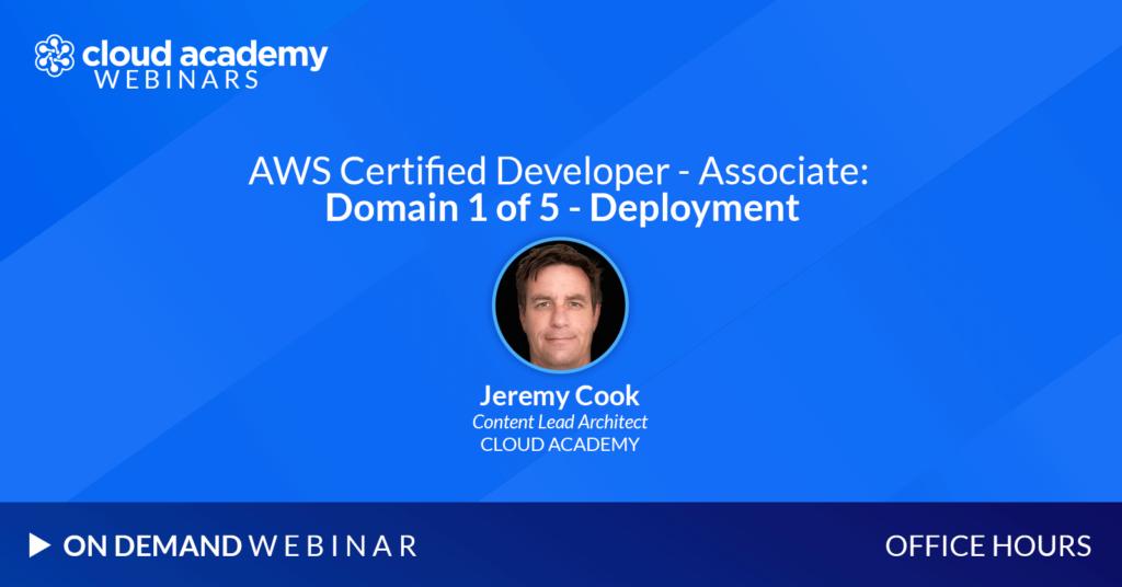 Office Hours: AWS Certified Developer - Associate | Domain 1 of 5 - Deployment