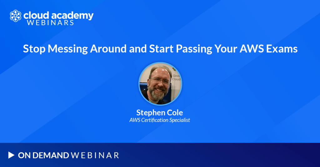 Stop Messing Around and Start Passing Your AWS Exams